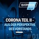 QuerWege-Podcast 02 Corona Teil II: Aus der Perspektive des Vorstands
